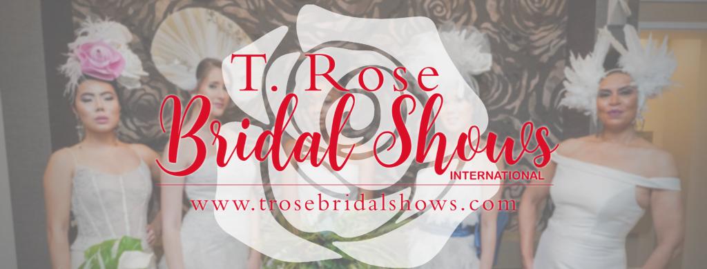T Rose Bridal Shows